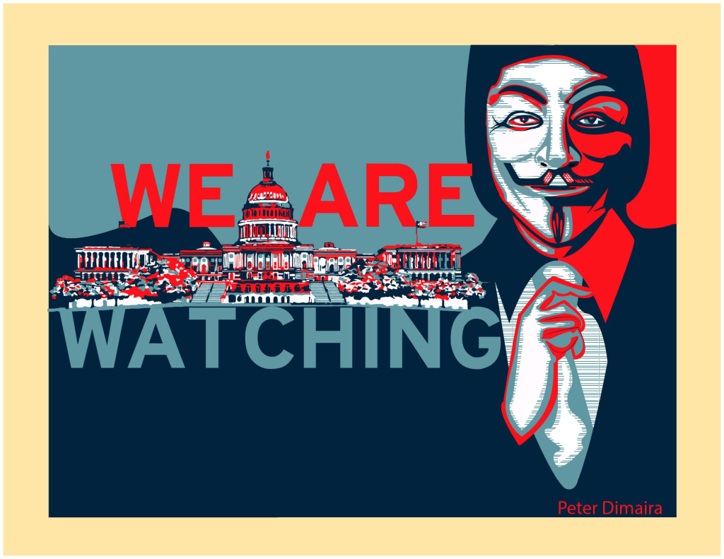 "Anonymous ""We are watching"" Poster I did inspired by Shepard Fairy"